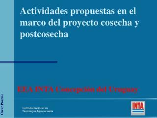 Actividades propuestas en el marco del proyecto cosecha y postcosecha