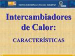 Intercambiadores de Calor:   CARACTER STICAS