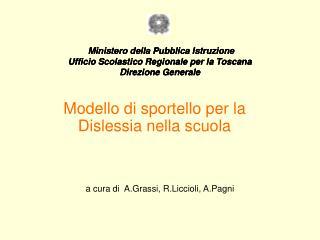 Ministero della Pubblica Istruzione Ufficio Scolastico Regionale per la Toscana Direzione Generale