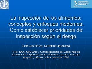 La inspecci n de los alimentos: conceptos y enfoques modernos. Como establecer prioridades de inspecci n seg n el riesgo