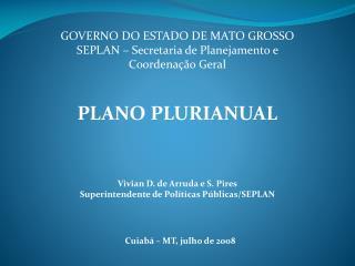 GOVERNO DO ESTADO DE MATO GROSSO SEPLAN   Secretaria de Planejamento e  Coordena  o Geral