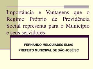 Import ncia e Vantagens que o Regime Pr prio de Previd ncia Social representa para o Munic pio e seus servidores