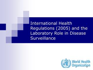International Health Regulations 2005 and the Laboratory Role in Disease Surveillance