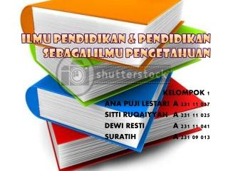 Ilmu Pendidikan & Pendidikan sebagai Ilmu Pengetahuan