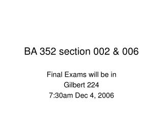 BA 352 section 002  006