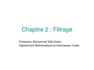 Chapitre 2 : Filtrage