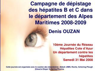 Campagne de d pistage        des h patites B et C dans                     le d partement des Alpes Maritimes 2008-2009