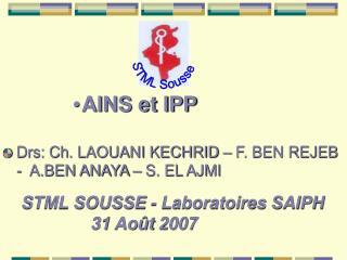 AINS et IPP  Drs: Ch. LAOUANI KECHRID   F. BEN REJEB -  A.BEN ANAYA   S. EL AJMI