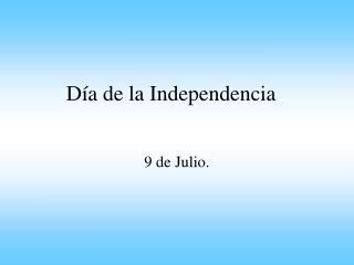 D a de la Independencia