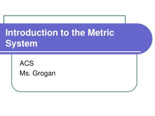 Introduction to the Metric System