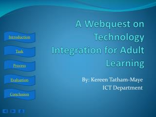A Webquest on Technology Integration for Adult Learning