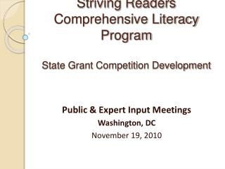 Striving Readers Comprehensive Literacy Program  State Grant Competition Development