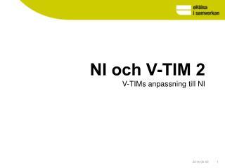 NI och V-TIM 2 V-TIMs anpassning till NI