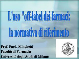 Prof. Paola Minghetti Facolt  di Farmacia Universit  degli Studi di Milano