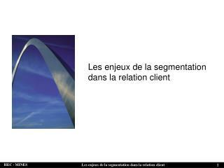 Les enjeux de la segmentation dans la relation client