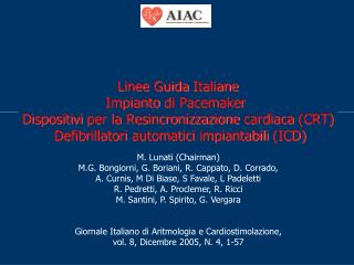 Linee Guida Italiane Impianto di Pacemaker  Dispositivi per la Resincronizzazione cardiaca CRT  Defibrillatori automatic
