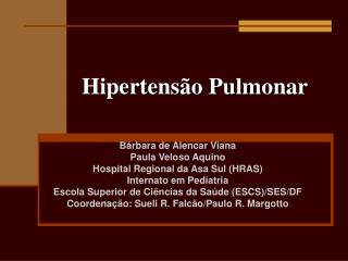 Hipertens o Pulmonar