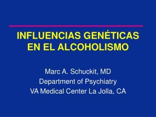 INFLUENCIAS GEN TICAS   EN EL ALCOHOLISMO