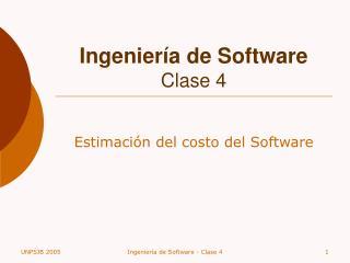 Ingenier a de Software Clase 4