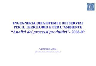 INGEGNERIA DEI SISTEMI E DEI SERVIZI  PER IL TERRITORIO E PER L AMBIENTE  Analisi dei processi produttivi - 2008-09