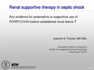Renal supportive therapy in septic shock    Any evidence for preemptive or supportive use of PCRRT