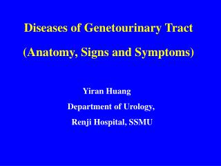 Diseases of Genetourinary Tract Anatomy, Signs and Symptoms