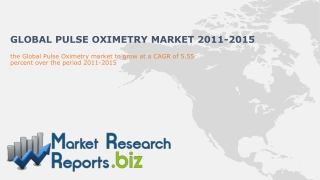 Latest Report on Global Pulse Oximetry Market 2011-2015: Mar