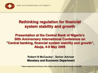 Rethinking regulation for financial system stability and growth  Presentation at the Central Bank of Nigeria s 50th Anni