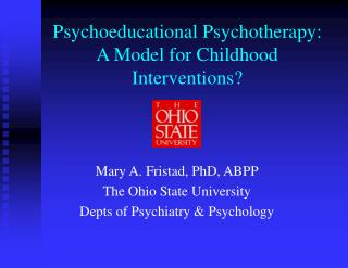 Psychoeducational Psychotherapy:  A Model for Childhood Interventions