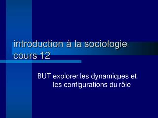 Introduction   la sociologie cours 12