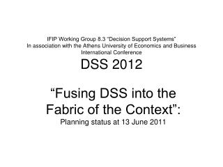 IFIP Working Group 8.3  Decision Support Systems  In association with the Athens University of Economics and Business In