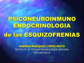 PSICONEUROINMUNO ENDOCRINOLOGIA  de las ESQUIZOFRENIAS
