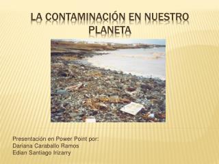 LA Contaminaci n en nuestro planeta