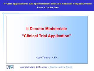 Il Decreto Ministeriale   Clinical Trial Application