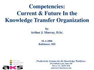 Competencies: Current  Future In the Knowledge Transfer Organization