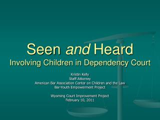 Seen and Heard Involving Children in Dependency Court