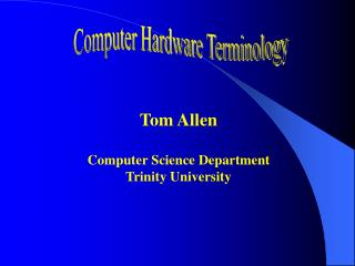 Tom Allen  Computer Science Department Trinity University