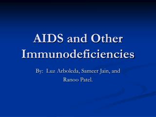 AIDS and Other Immunodeficiencies
