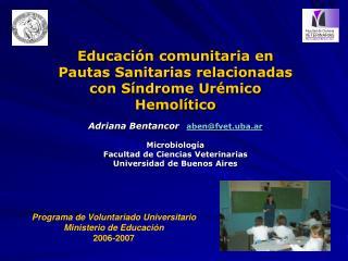Educaci n comunitaria en Pautas Sanitarias relacionadas con S ndrome Ur mico Hemol tico  Adriana Bentancor   abenfvet.ub