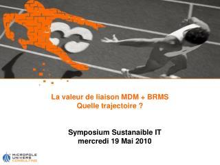 La valeur de liaison MDM  BRMS Quelle trajectoire