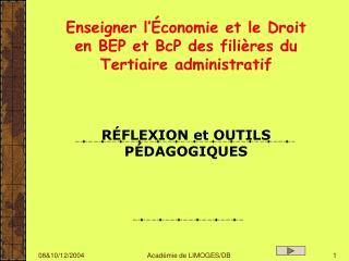 Enseigner l  conomie et le Droit en BEP et BcP des fili res du Tertiaire administratif