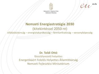 Nemzeti Energiastrat gia 2030  kitekint ssel 2050-re ell t sbiztons g   energiatakar koss g   fenntarthat s g   versenyk