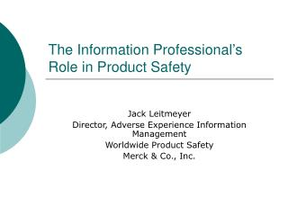 The Information Professional s Role in Product Safety