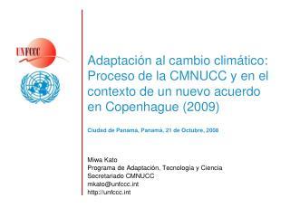 Adaptaci n al cambio clim tico:  Proceso de la CMNUCC y en el contexto de un nuevo acuerdo en Copenhague 2009