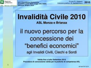 Invalidit  Civile 2010 ASL Monza e Brianza  il nuovo percorso per la concessione dei  benefici economici   agli Invalidi