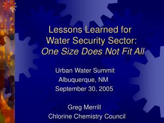Lessons Learned for      Water Security Sector:     One Size Does Not Fit All