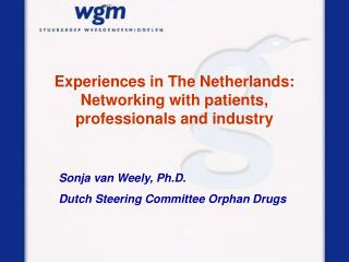 Experiences in The Netherlands: Networking with patients, professionals and industry