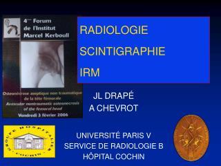 RADIOLOGIE SCINTIGRAPHIE IRM