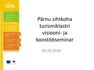 P rnu sihtkoha turismiklastri  visiooni- ja koost  seminar