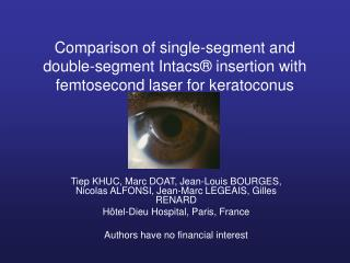 Comparison of single-segment and double-segment Intacs  insertion with femtosecond laser for keratoconus